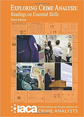 Exploring Crime Analysis: 3rd Edition